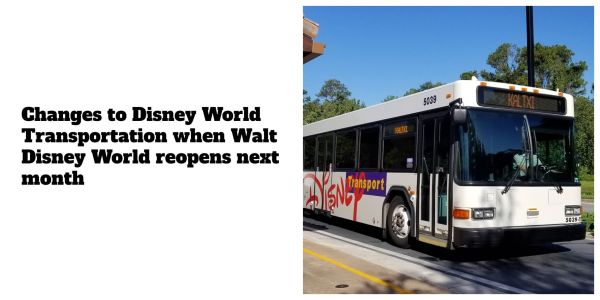 Changes to Disney World Transportation When Walt Disney World Opens Next Month 1