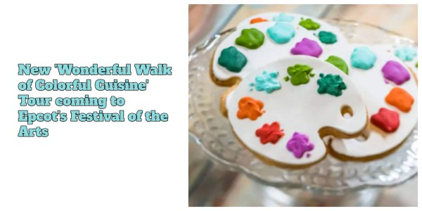 New 'Wonderful Walk of Colorful Cuisine' Tour coming to Epcot's Festival of the Arts 1