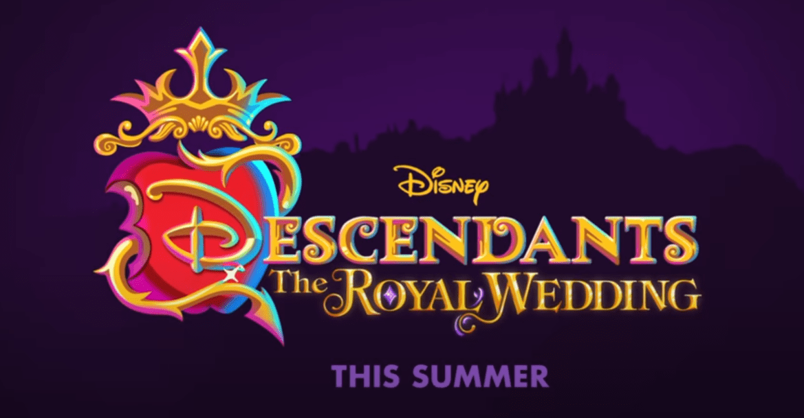 Descendants: The Royal Wedding Coming to Disney Channel This Summer