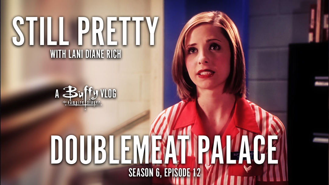 Still Pretty #2. Doublemeat Palace (S6.12)