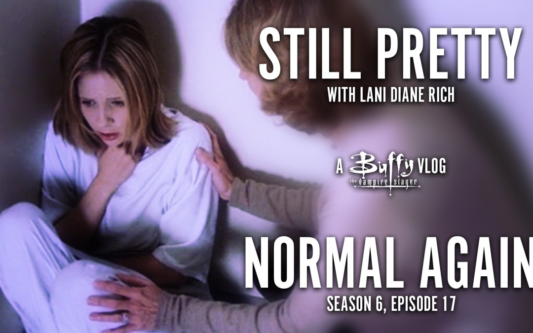 SP #7. Normal Again (S6.17)