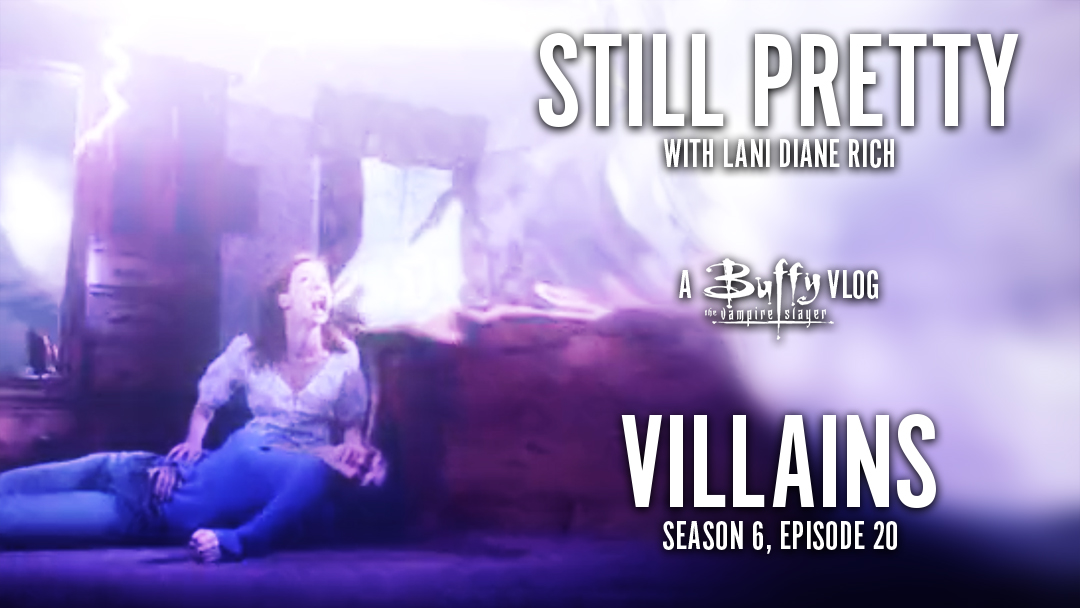 Still Pretty #10. Villains (S6.20)