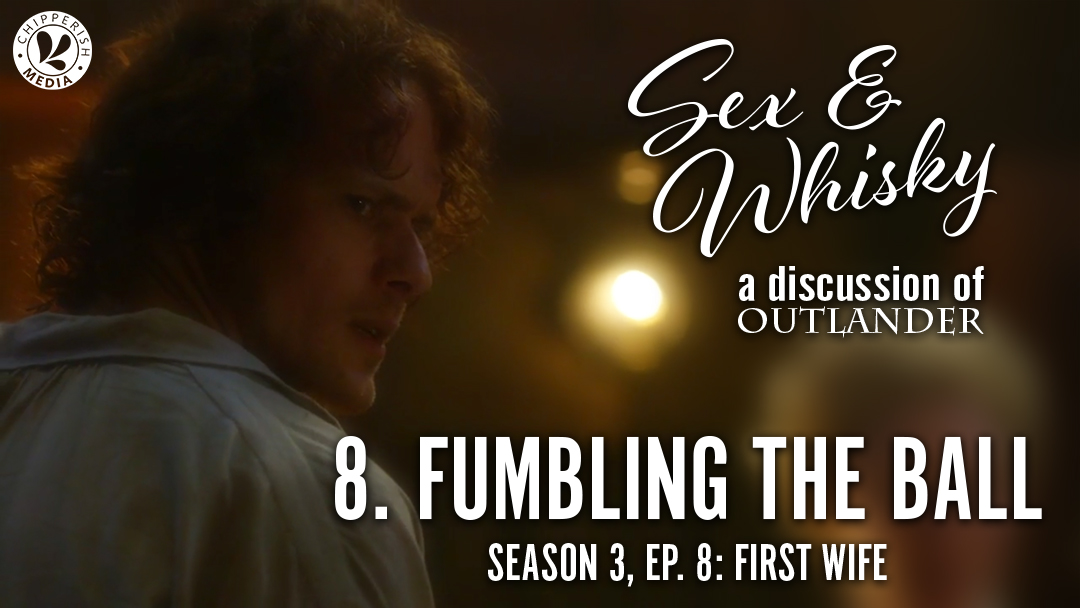 Sex & Whisky #8. Fumbling the Ball
