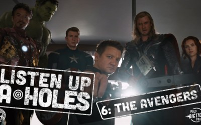 Listen Up A-Holes #6. The Avengers