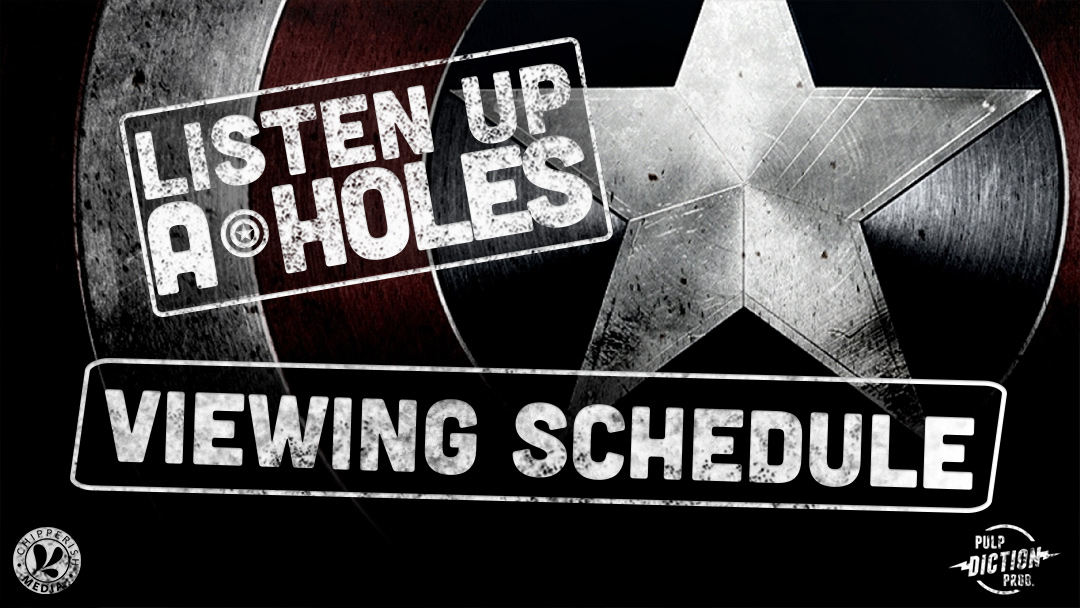 Listen Up A-Holes Viewing Schedule graphic