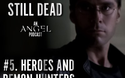 Still Dead #5. Heroes and Demon Hunters (S1.09-10)