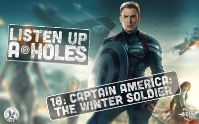 Listen Up A-Holes #18. Captain America: The Winter Soldier