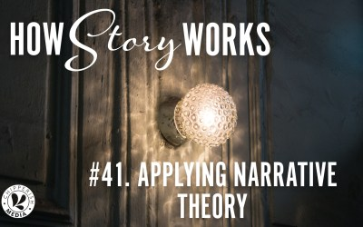 How Story Works #41. Applying Narrative Theory