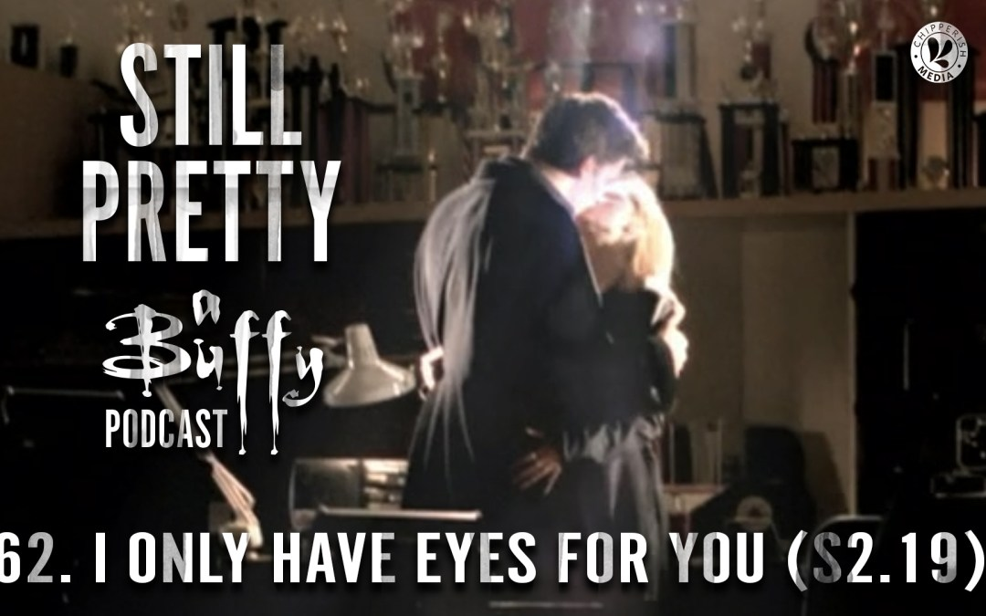 Still Pretty #62. I Only Have Eyes For You (S2.19)