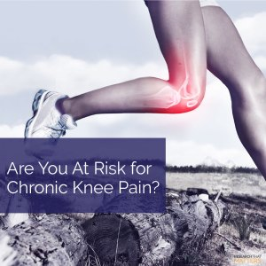 Are You at Risk for Chronic Knee Pain in Lake Hallie, WI