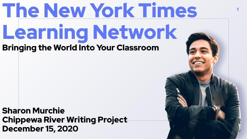 Cover Slide - New York Times Learning Network Presentation from Dr. Sharon Murchie
