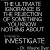 wayne-dyer-quote-ignorance