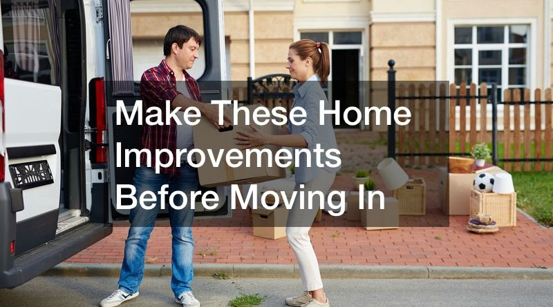 home improvements before moving in