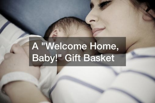 Baby Gift Basket 2 Gift Basket Ideas Ever for New Mothers