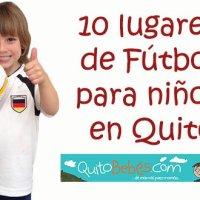 Clases de Futbol: 10 Lugares para niños en Quito.