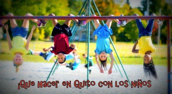 Que hacer en Quito con los niños