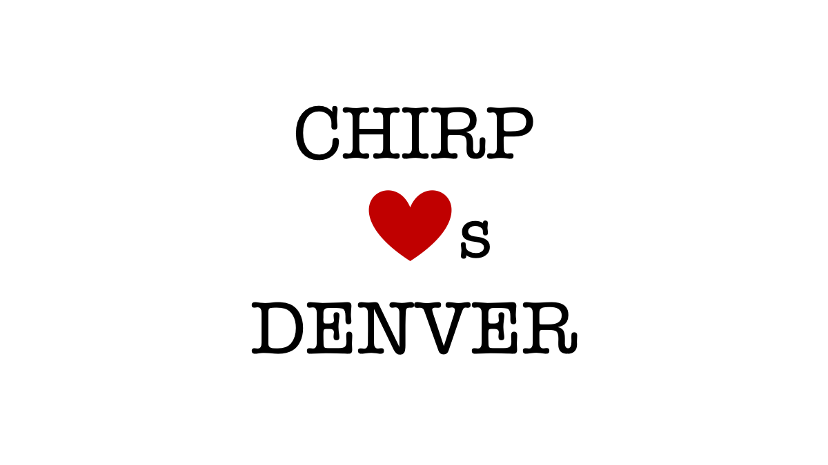 The Chirp Flock: Spotlight on Denver