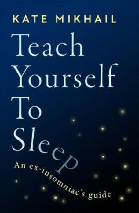Local Authors - Kate Mikhail - Teach yourself to sleep_web