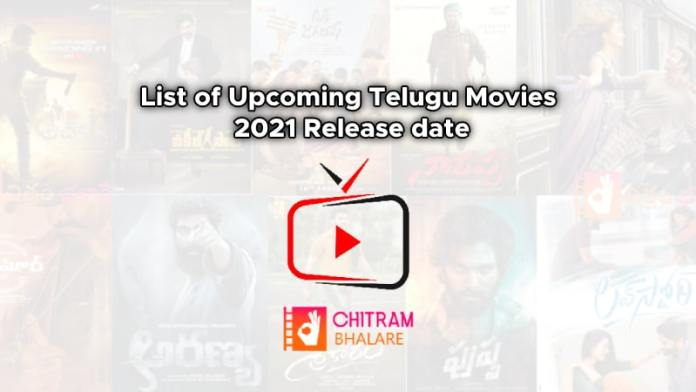 List of Upcoming Telugu Movies 2021 Release date