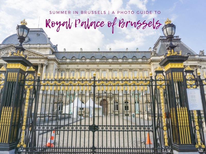 Summer in Brussels | A Photo Guide to Royal Palace of Brussels