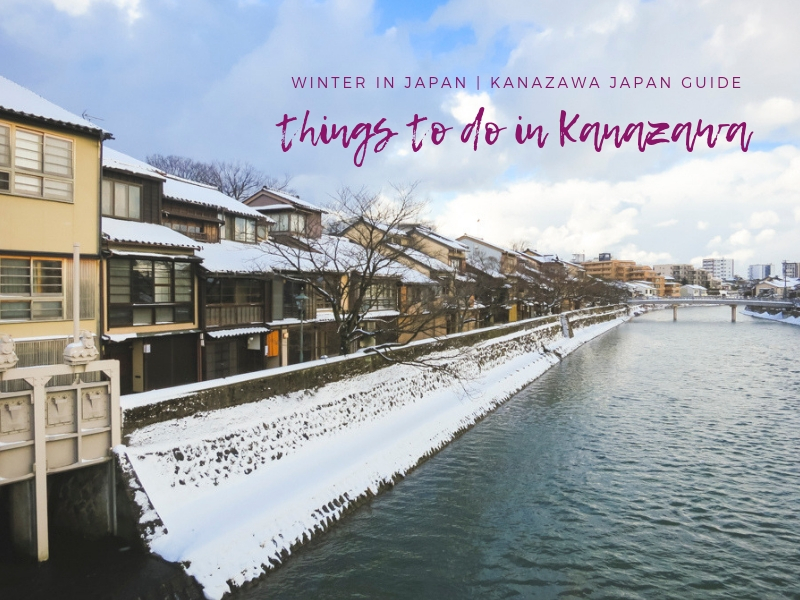 Winter in Japan | Things to Do in Kanazawa