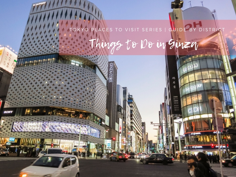 Tokyo Places to Visit   Things to Do in Ginza