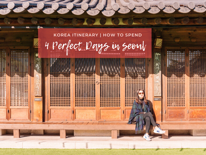 4 Days in Seoul Itinerary