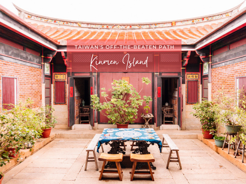 Kinmen Travel Guide to Taiwan's Off-the-beaten Island