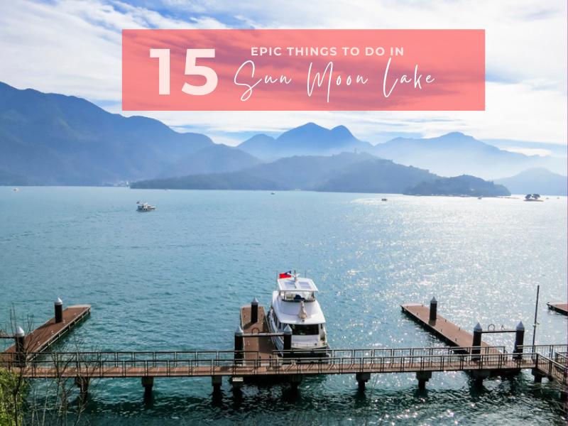 15 Epic Things to Do in Sun Moon Lake Taiwan