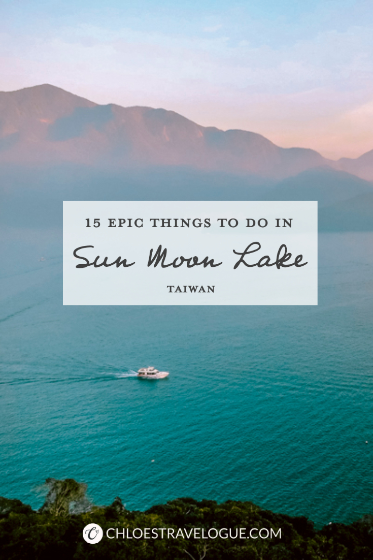 15 Epic Things to Do in Sun Moon Lake Taiwan: A Picturesque Alpine Lake near Taichung | #SunMoonLake #TravelTaiwan #AsiaTravel