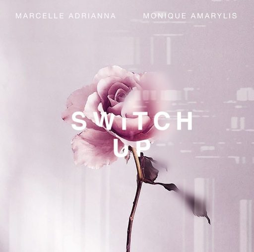 MARCELLE ADRIANNA FT MONIQUE AMARYLIS - SWITCH UP