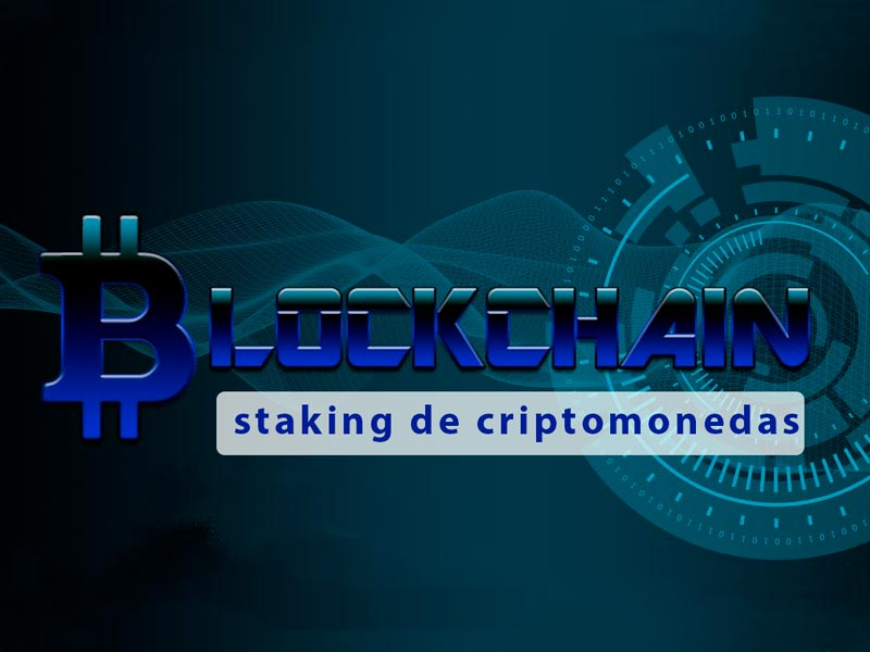 Staking de criptomonedas: ¿Que es? {2020}