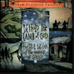 Behold the Lamb of God: By Andrew Peterson