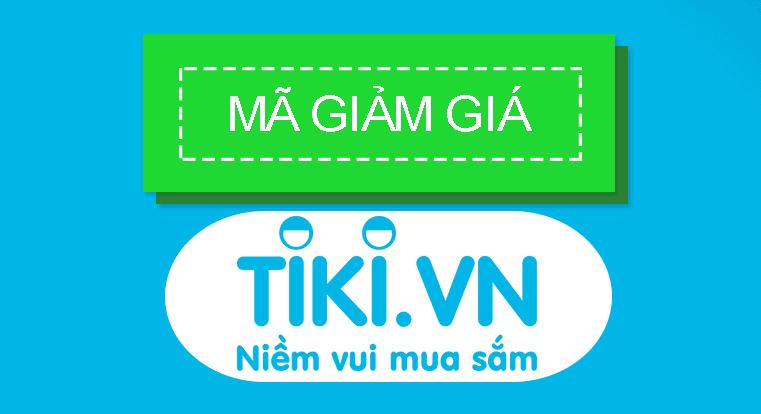Cập nhật mã giảm giá Tiki