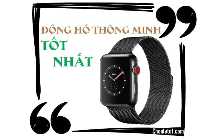 Đồng hồ thông minh tốt nhất