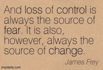 Quotation-James-Frey-control-loss-fear-change-Meetville-Quotes-264528