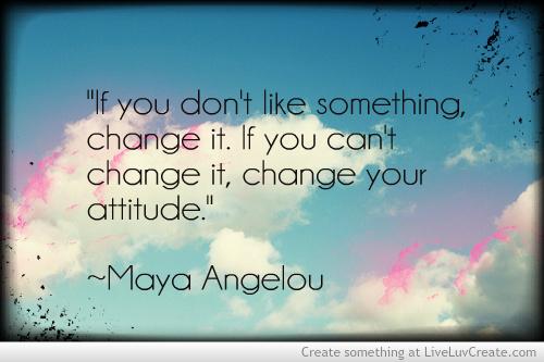change_your_attitude_-_maya_angelou-192491