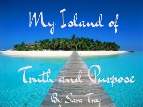 My Island of Truth and Purpose