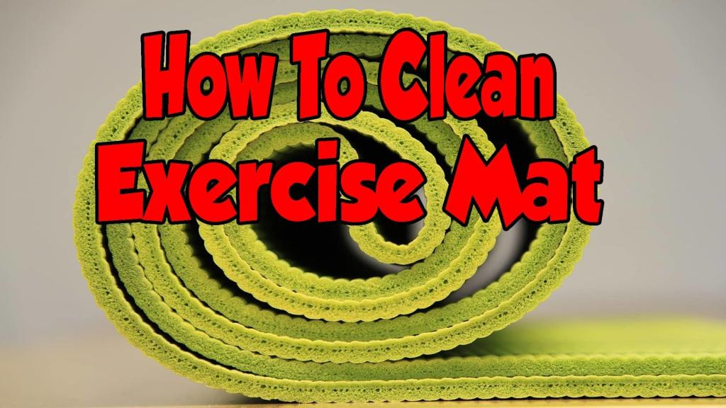 How To Clean Exercise Mat In