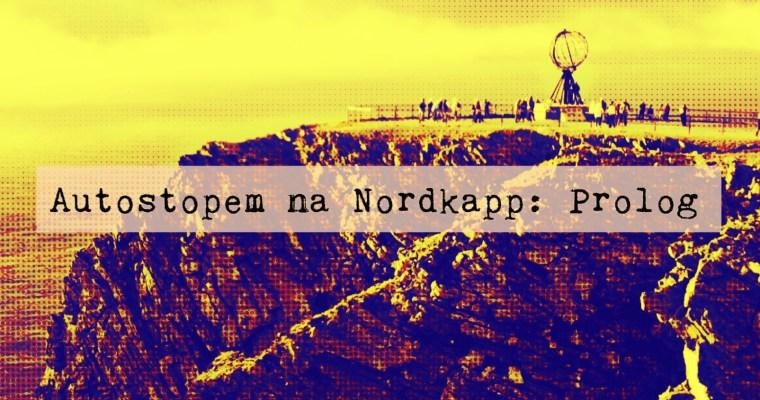 Autostopem na Nordkapp: Prolog