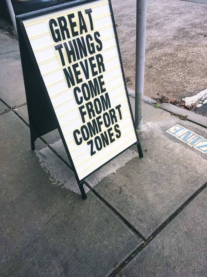 Great things never come from comfort zones.