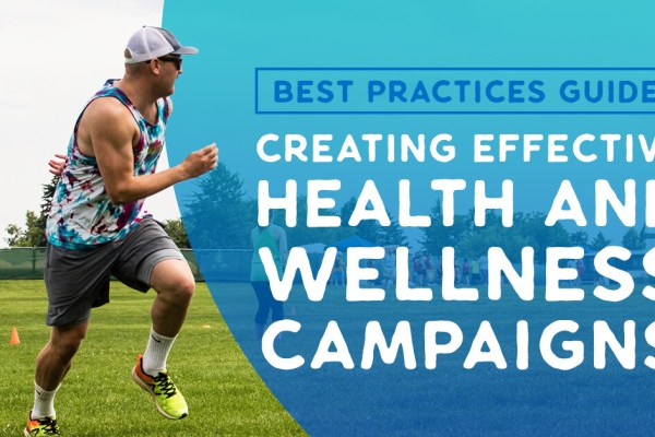 Health and Wellness Marketing Campaigns & Advertising Best Practices
