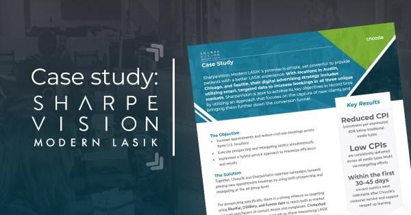 Choozle Case Study Sharpevision Modern LASIK
