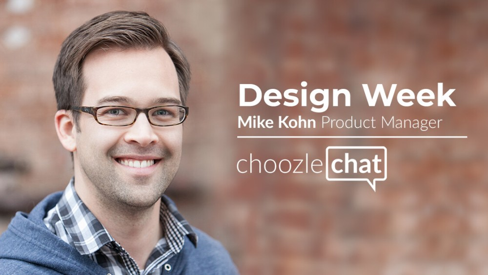 choozlechat Design Week with Mike Kohn Choozle Upfront Blog