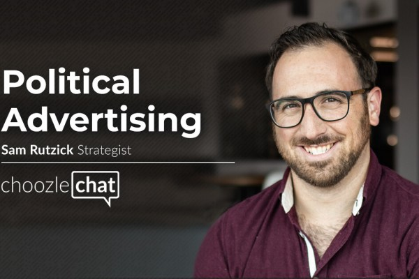 choozlechat: Political advertising with Sam Rutzick