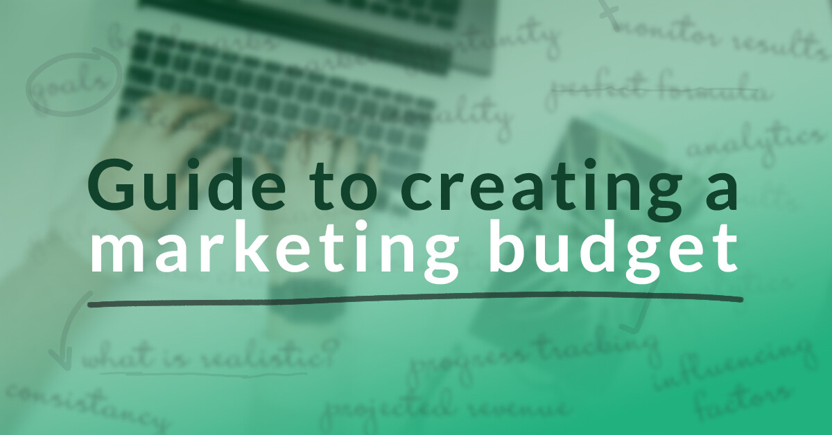 Guide to creating a marketing budget