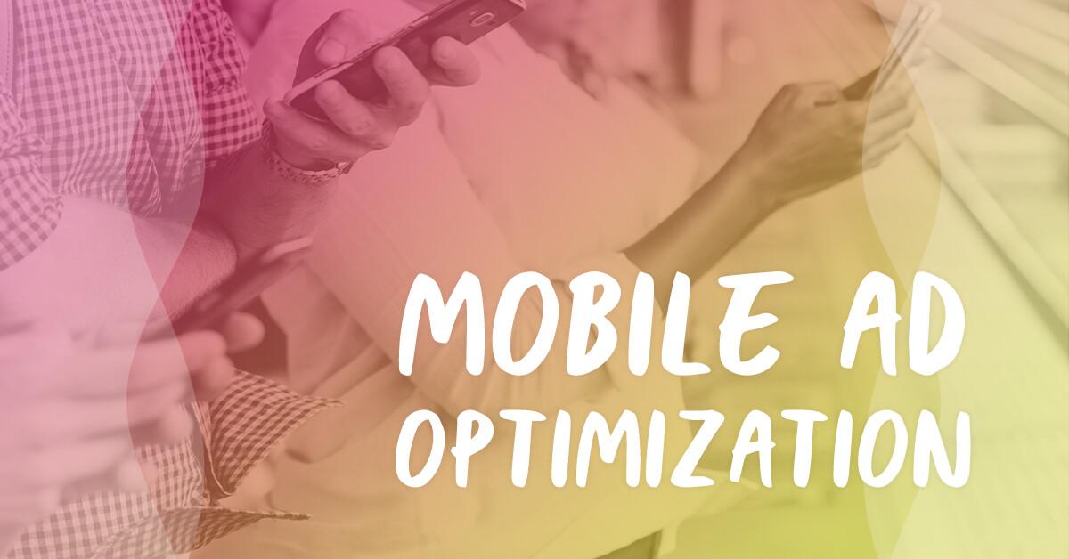 Mobile ad optimization