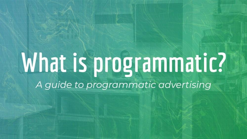 Programmatic Advertising 101