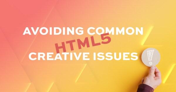 Avoiding common HTML5 creative issues with Alex Ten Eyck