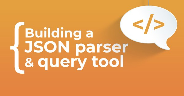 Build a JSON Parser & Query Tool